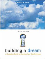 Building A Dream : A Canadian Guide To Starting A Business Of Your Own