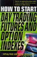 How to Start Day Trading Futures, Options, and Indicies