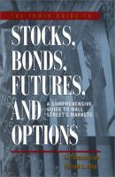 The Irwin Guide to Stocks, Bonds, Futures, and Options