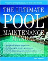 The Ultimate Pool Maintenance Manual