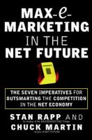 Max-e-marketing in the Net Future: Seven Imperatives for Outsmarting the Competition in the Battle for Internet-age Supremacy