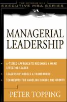 Managerial Leadership (McGraw-Hill Executive MBA Series)