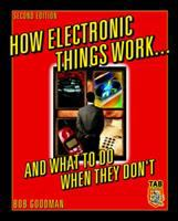 How Electronic Things Work-- and What to Do When They Don't