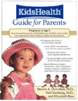 The Kidshealth Guide for Parents