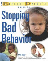 The Baffled Parent's Guide to Stopping Bad Behavior