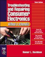 Troubleshooting and Repairing Consumer Electronics