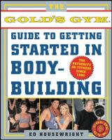 The Official Gold's Gym Guide to Getting Started in Body Building