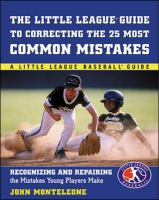 Little League Guide to Correcting the 25 Most Common Mistakes: Recognizing and Repairing the Mistakes Young Players Make (Little League Baseball Guide)