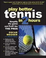 Play Better Tennis in 2 Hours