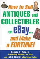 How to Sell Antiques and Collectibles on EBay-- and Make A Fortune!