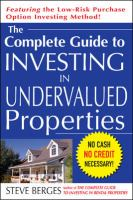 The Complete Guide to Investing in Undervalued Properties