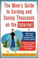 The Mom's Guide to Saving and Earning Thousands on the Internet