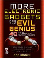 More Electronic Gadgets for the Evil Genius