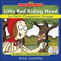 Little Red Riding Hood = Le Petit Chaperon Rouge