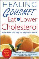 Healing Gourmet, Eat to Lower Cholesterol