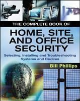 The Complete Book of Home, Site, and Office Security