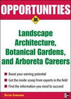Opportunities in Landscape Architecture, Botanical Gardens, and Arboreta Careers