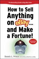 How to Sell Anything on EBay-- and Make A Fortune!