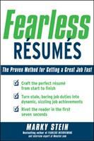 Fearless Resumes: The Proven Method for Getting a Great Job Fast