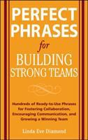 Perfect Phrases for Building Strong Teams