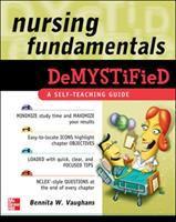 Nursing Fundamentals Demystified