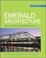 Emerald Architecture: Case Studies in Green Building