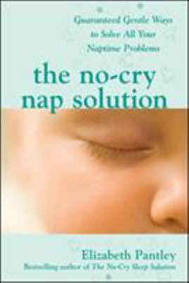 "Book Cover - The no-cry nap solution : guaranteed, gentle ways to solve all your naptime problems "" title=""View this item in the library catalogue"