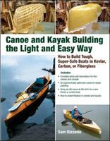 Canoe and Kayak Building the Light and Easy Way