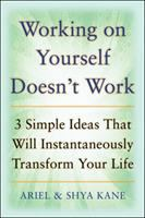 Working On Yourself Doesn't Work