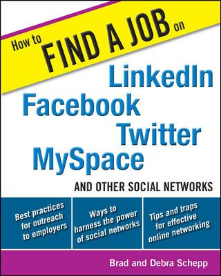 How to Find a Job on Linkedin, Facebook, Myspace, Twitter and Other Social Networks (E-Book)
