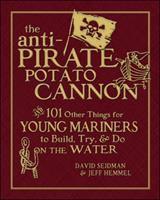 The Anti-pirate Potato Cannon