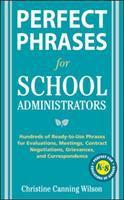 Perfect Phrases for School Administrators