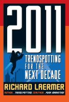2011: Trendspotting for the Next Decade (McGraw Hill Professional)