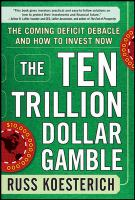 The Ten Trillion Dollar Gamble