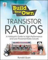 Build your own transistor radios : a hobbyist's guide to high-performance and low-powered radio circuits