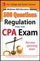 500 Regulation Questions for the CPA Exam
