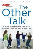 The Other Talk: A Guide to Talking With your Adult Children About the Rest of your Life