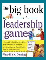 BIG BOOK OF LEADERSHIP GAMES: QUICK, FUN ACTIVITIES TO IMPROVE COMMUNICATIONS, INCREASE PRODUCTIVITY, AND BRING OUT THE BEST IN EMPLOYEES