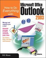 How to Do Everything With Microsoft Office Outlook 2003