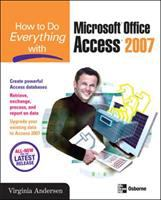 How to Do Everything With Microsoft Office Access 2007