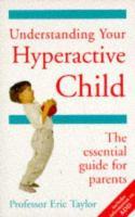 Understanding your Hyperactive Child