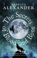 The Secrets of Blood and Bone