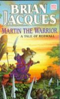 Martin The Warrior : A Tale Of Redwall