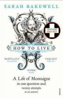 How to Live, Or, A Life of Montaigne