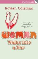 Woman Walks Into A Bar