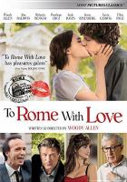 To Rome with love [videorecording (DVD)].
