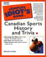 The Complete Idiot's Guide to Canadian Sports History and Trivia