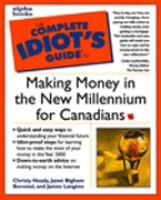Complete Idiot's Guide To Making Money In The New Millennium In Canada
