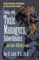 Coping With Toxic Managers, Subordinates, and Other Impossible People
