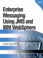 Enterprise Messaging Using JMS and IBM WebSphere